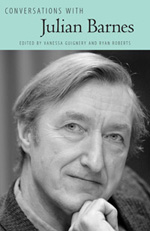 Conversations with Julian Barnes edited by Vanessa Guignery and Ryan Roberts